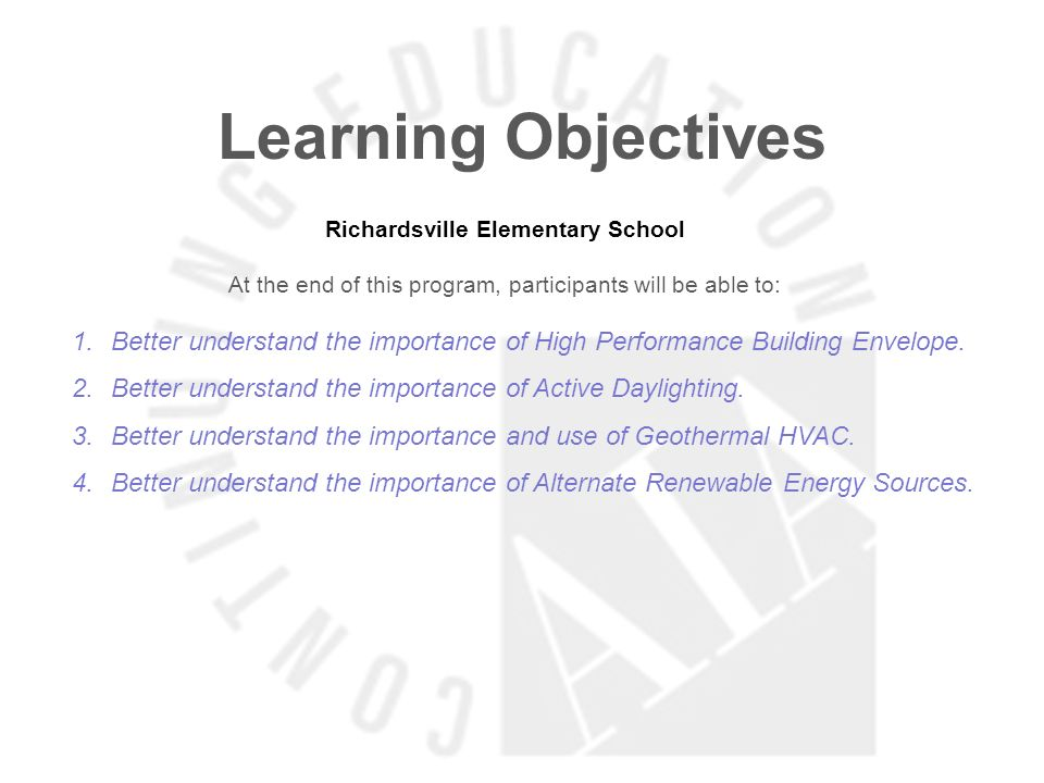 Learning Objectives Richardsville Elementary School At the end of this program, participants will be able to: 1.Better understand the importance of High Performance Building Envelope.