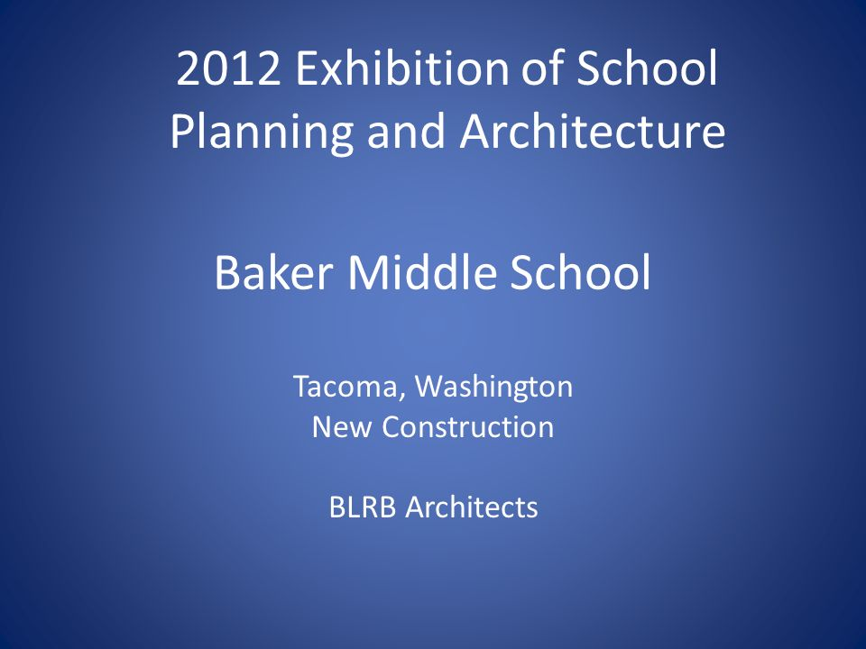 Baker Middle School Tacoma, Washington New Construction BLRB Architects 2012 Exhibition of School Planning and Architecture
