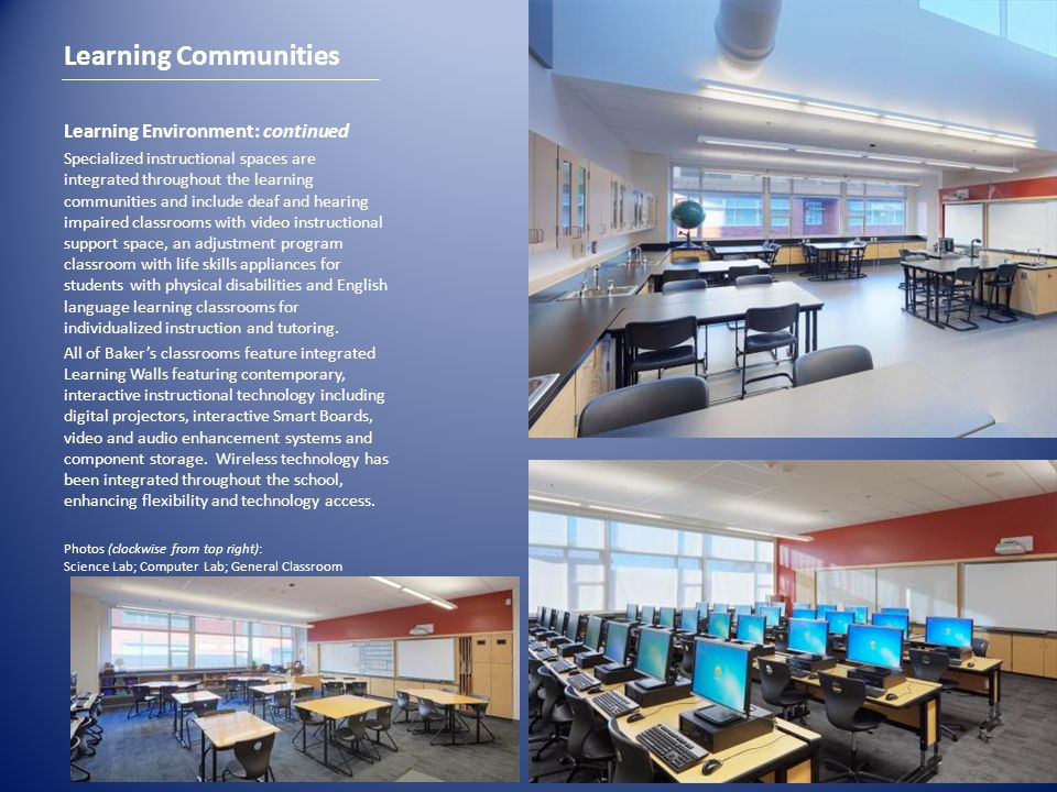 Learning Environment: continued Specialized instructional spaces are integrated throughout the learning communities and include deaf and hearing impai