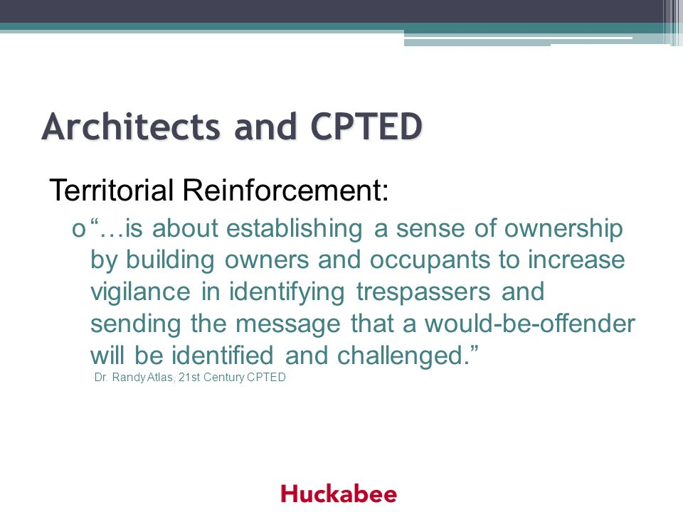 Architects and CPTED Territorial Reinforcement: o…is about establishing a sense of ownership by building owners and occupants to increase vigilance in