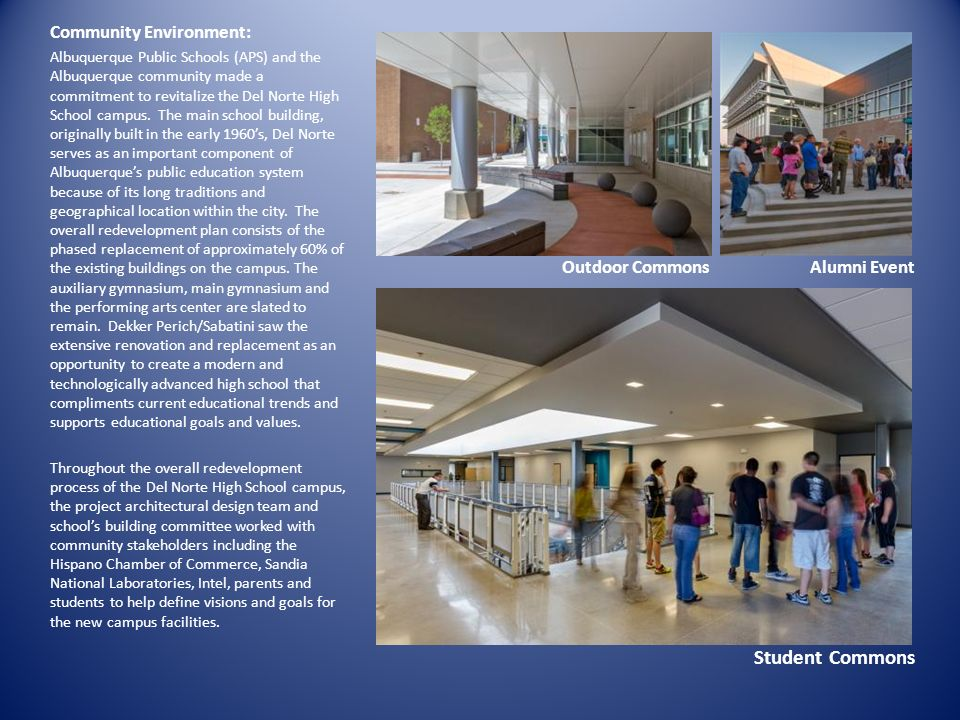 Student Commons Community Environment: Albuquerque Public Schools (APS) and the Albuquerque community made a commitment to revitalize the Del Norte Hi