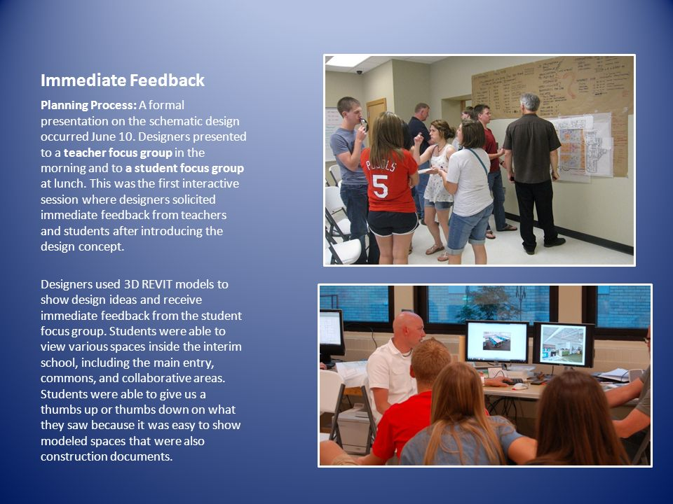 Immediate Feedback Planning Process: A formal presentation on the schematic design occurred June 10.