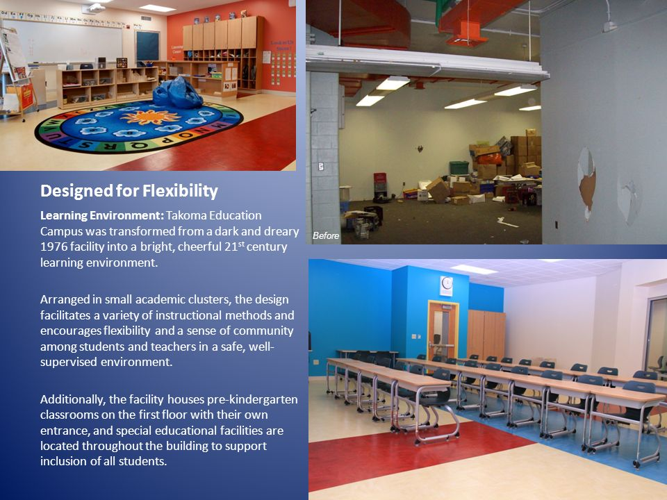 Designed for Flexibility Learning Environment: Takoma Education Campus was transformed from a dark and dreary 1976 facility into a bright, cheerful 21