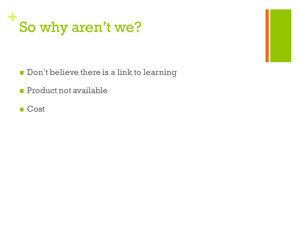 + So why arent we Dont believe there is a link to learning Product not available Cost