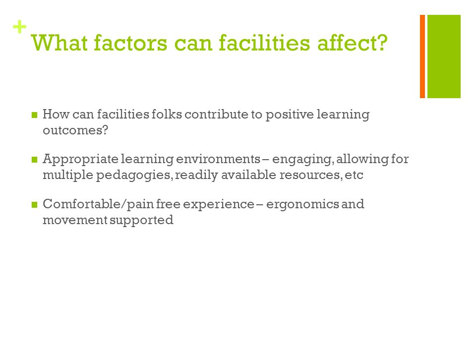 + What factors can facilities affect.