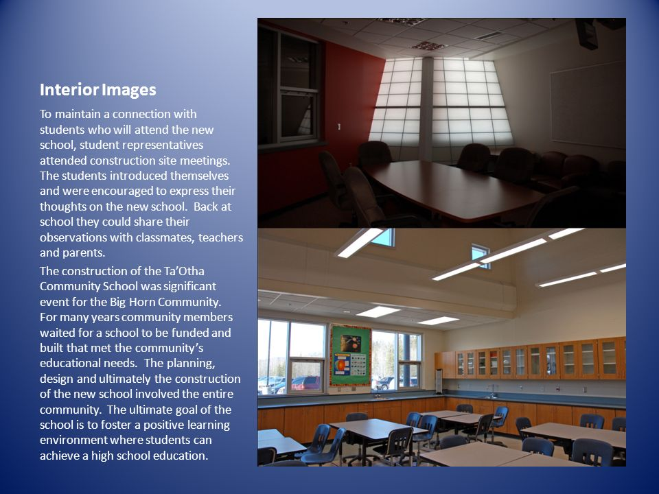 Interior Images To maintain a connection with students who will attend the new school, student representatives attended construction site meetings. Th