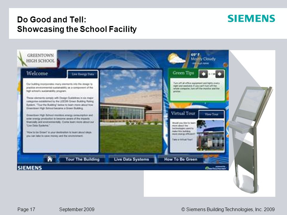 Page 17 September 2009 © Siemens Building Technologies, Inc. 2009 Do Good and Tell: Showcasing the School Facility