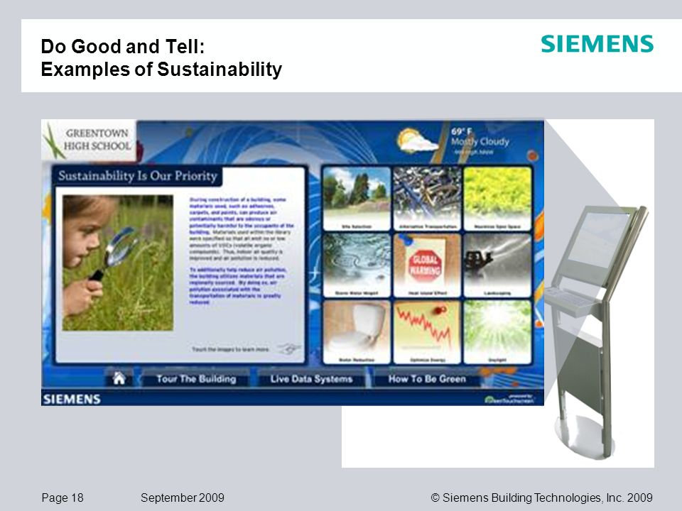 Page 18 September 2009 © Siemens Building Technologies, Inc. 2009 Do Good and Tell: Examples of Sustainability