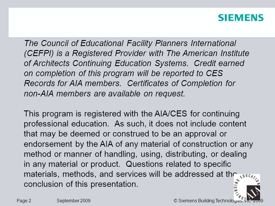 Page 2 September 2009 © Siemens Building Technologies, Inc. 2009 The Council of Educational Facility Planners International (CEFPI) is a Registered Pr