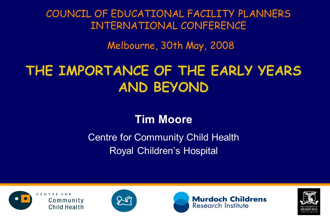 OUTLINE Rationale for change Childrens health and developmental outcomes Importance of the early years Opportunities and challenges in making difference Implications for facility planners Conclusions