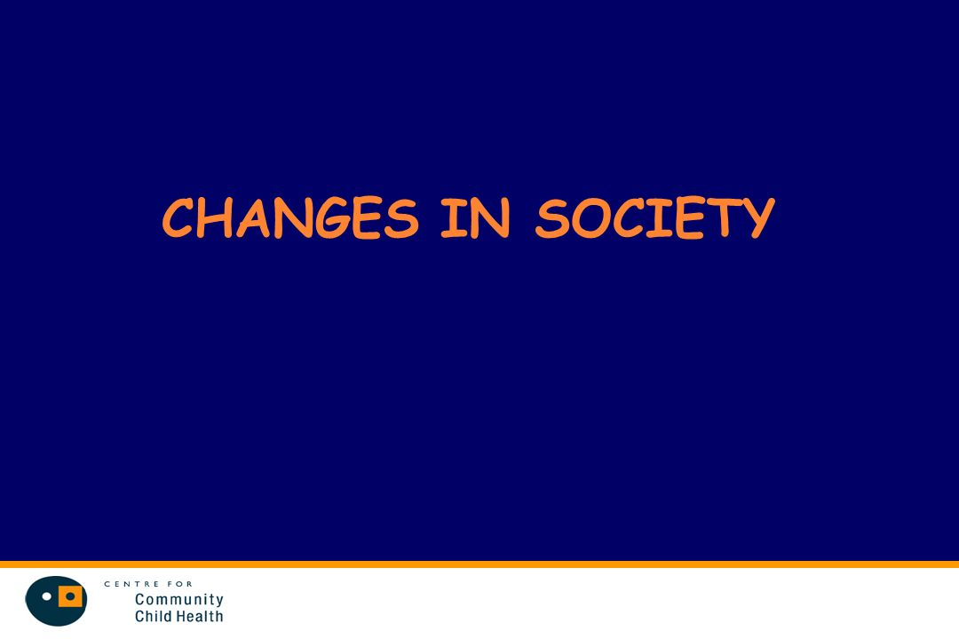 CHANGES IN SOCIETY