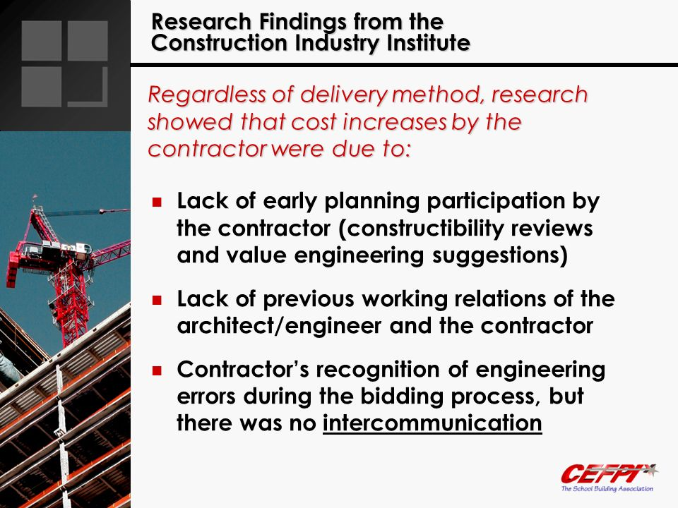 Lack of early planning participation by the contractor (constructibility reviews and value engineering suggestions) Lack of previous working relations