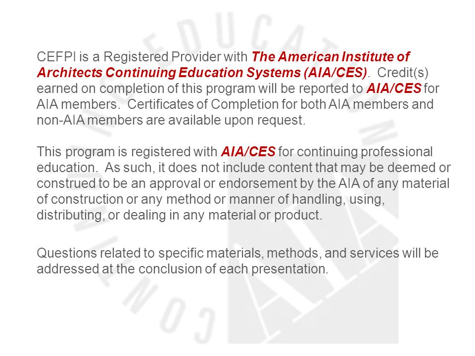 CEFPI is a Registered Provider with The American Institute of Architects Continuing Education Systems (AIA/CES).