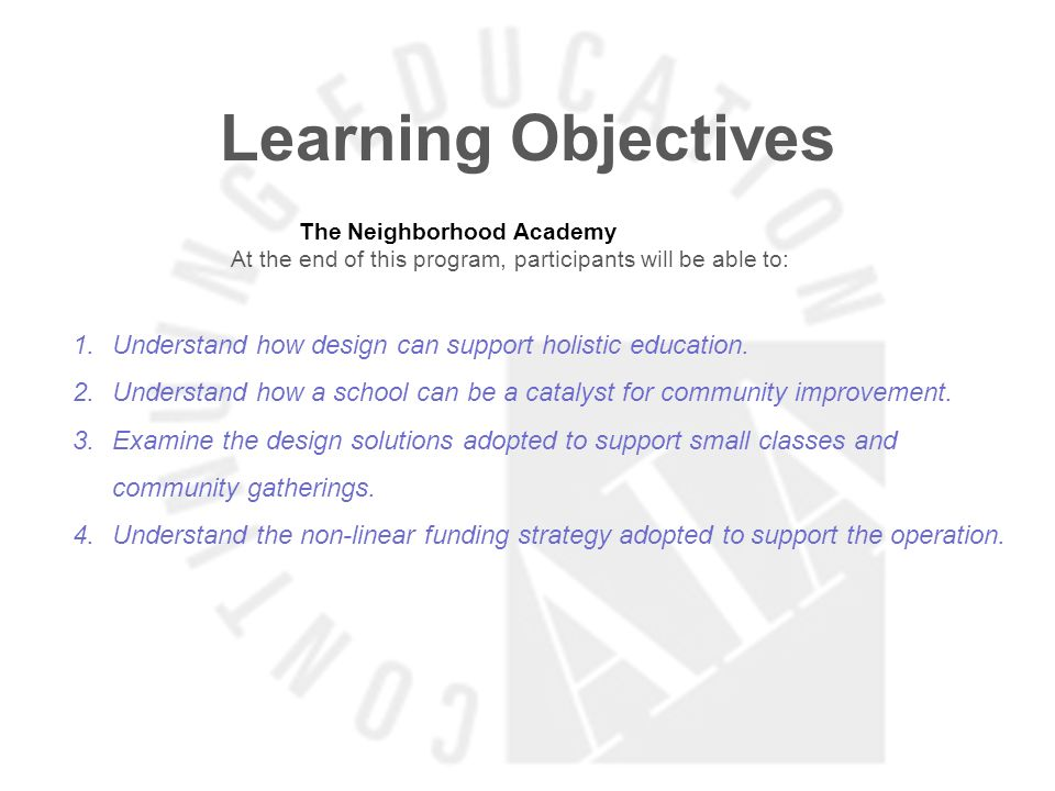 Learning Objectives The Neighborhood Academy At the end of this program, participants will be able to: 1.