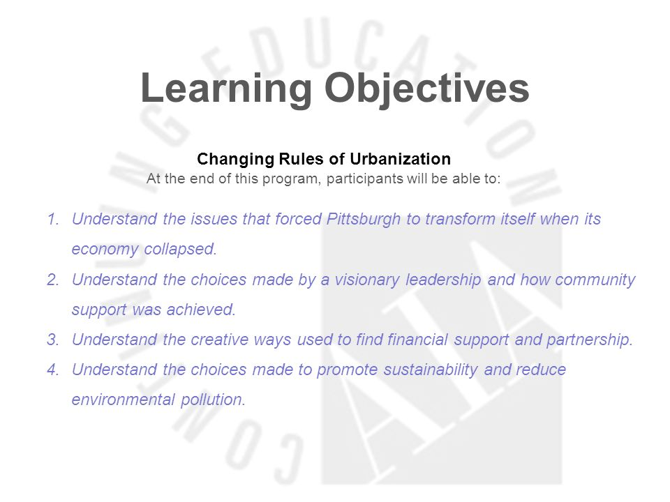 Learning Objectives Changing Rules of Urbanization At the end of this program, participants will be able to: 1.