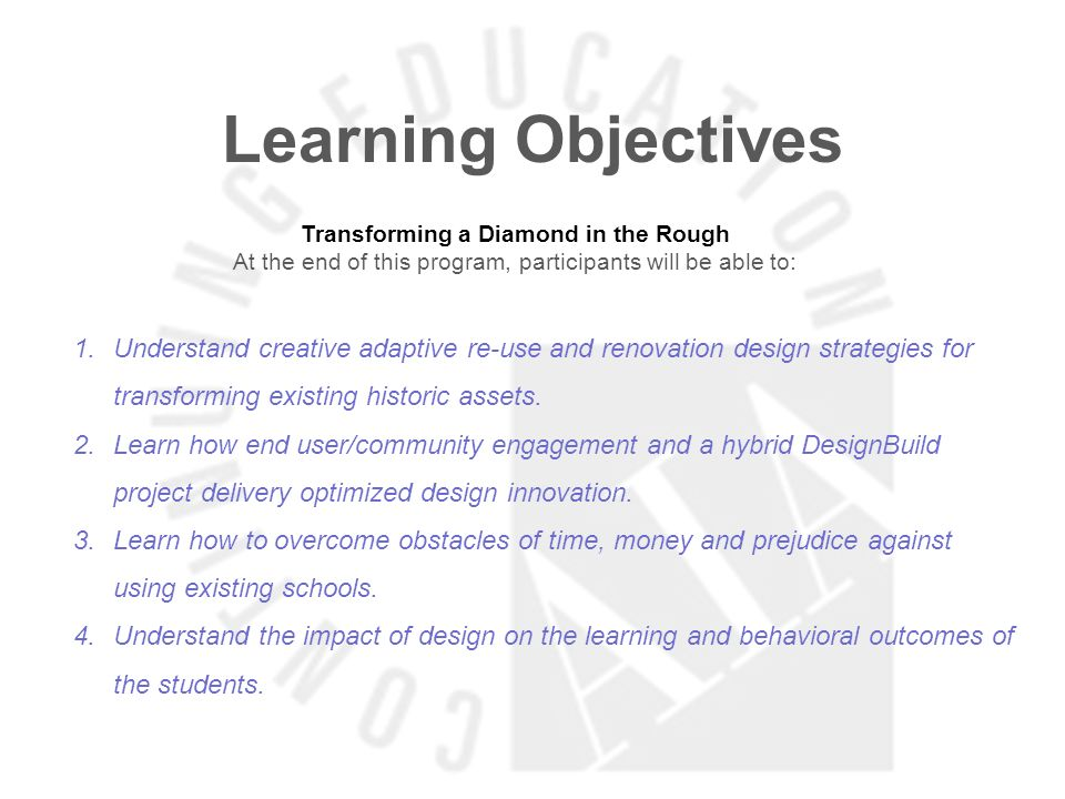 Learning Objectives High Impact Learning Environments At the end of this program, participants will be able to: 1.