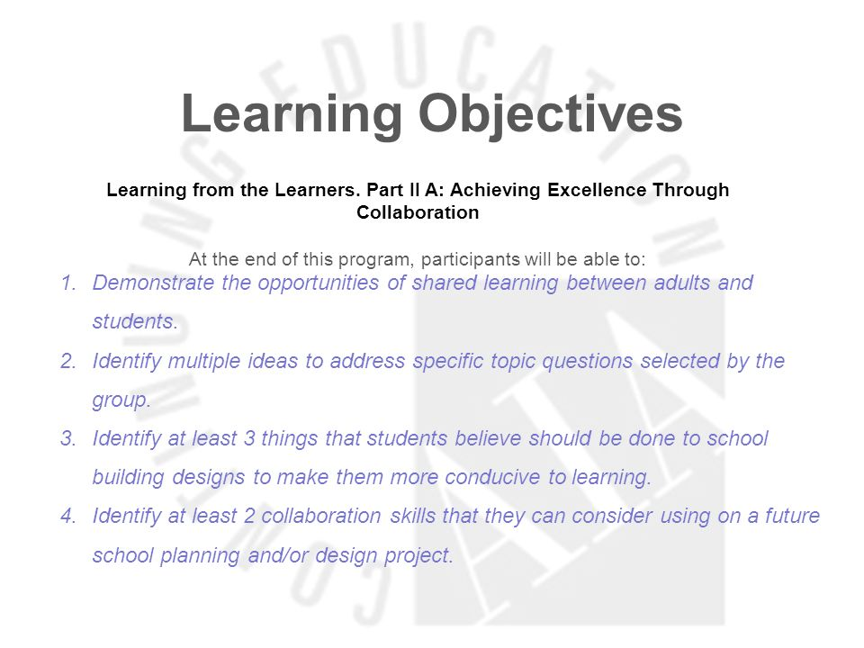 Learning Objectives Learning from the Learners.