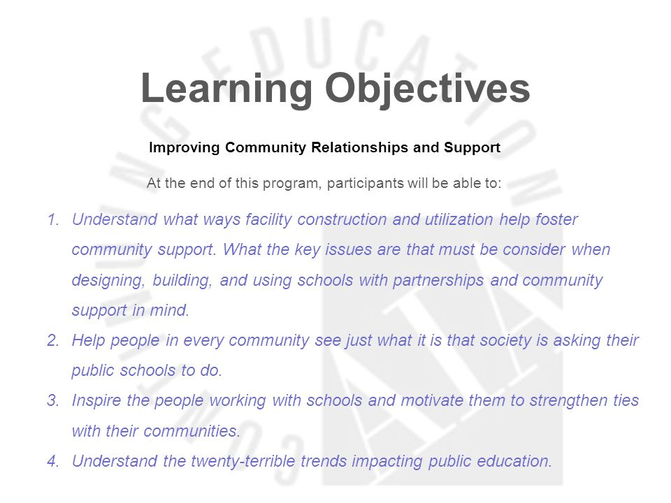Learning Objectives Improving Community Relationships and Support At the end of this program, participants will be able to: 1.Understand what ways fac