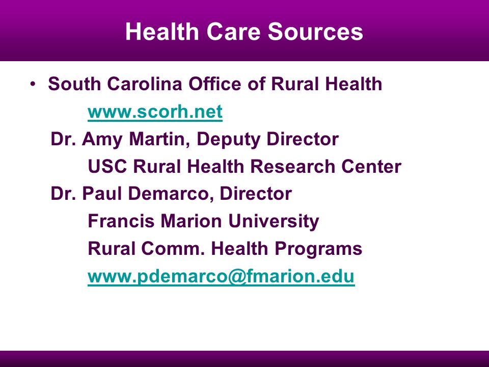 Health Care Sources South Carolina Office of Rural Health www.scorh.net Dr.