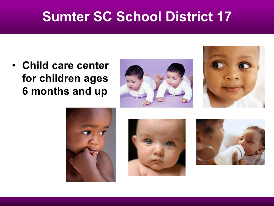 Sumter SC School District 17 Child care center for children ages 6 months and up