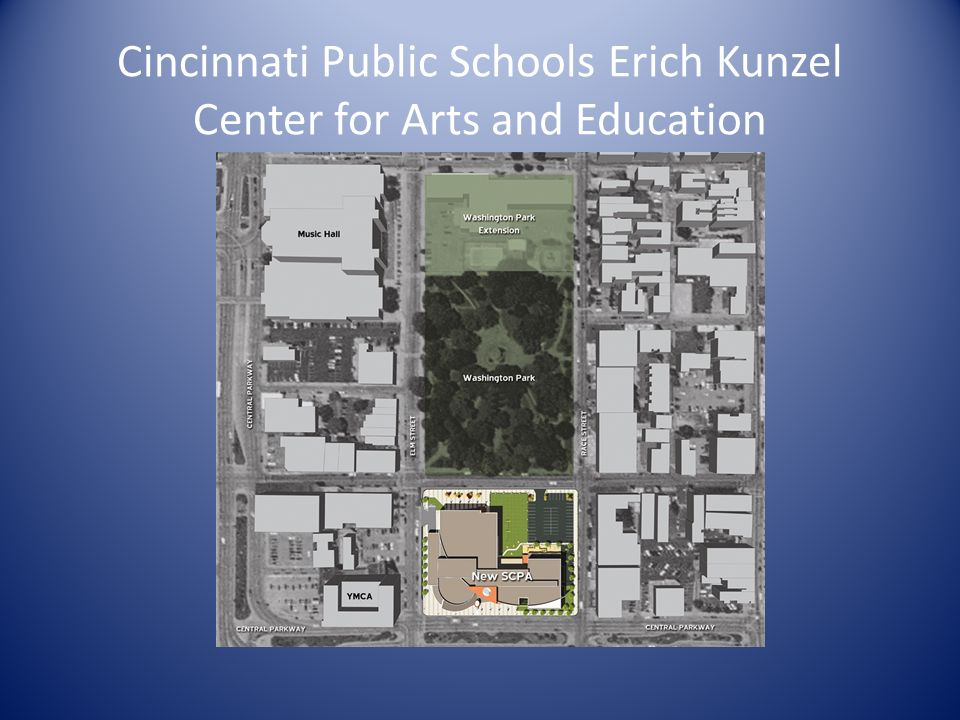 Cincinnati Public Schools Erich Kunzel Center for Arts and Education