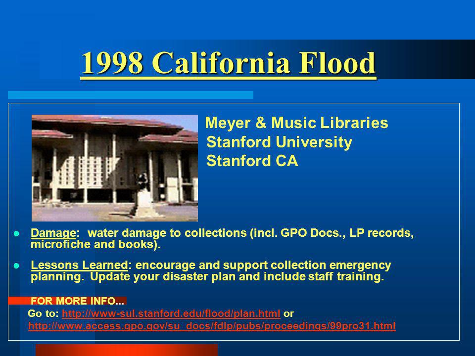 1998 California Flood 1998 California Flood Meyer & Music Libraries Stanford University Stanford CA Damage: water damage to collections (incl.