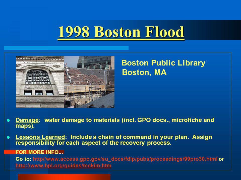 1998 Boston Flood 1998 Boston Flood Boston Public Library Boston, MA Damage: water damage to materials (incl.