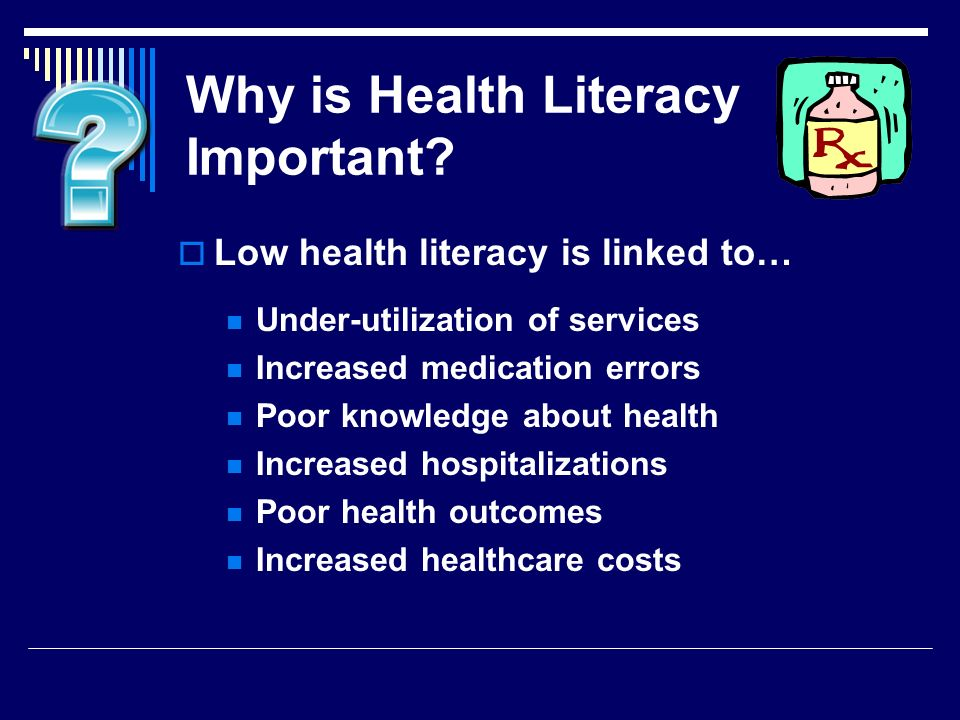 Why is Health Literacy Important.