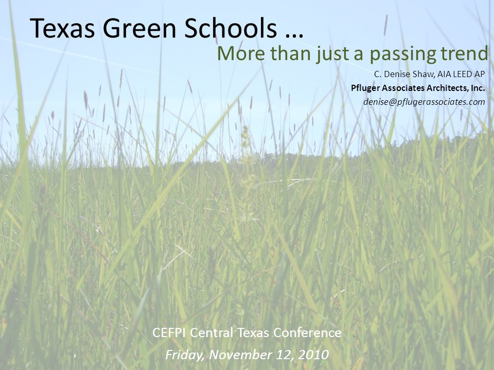 Texas Green Schools … More than just a passing trend C.