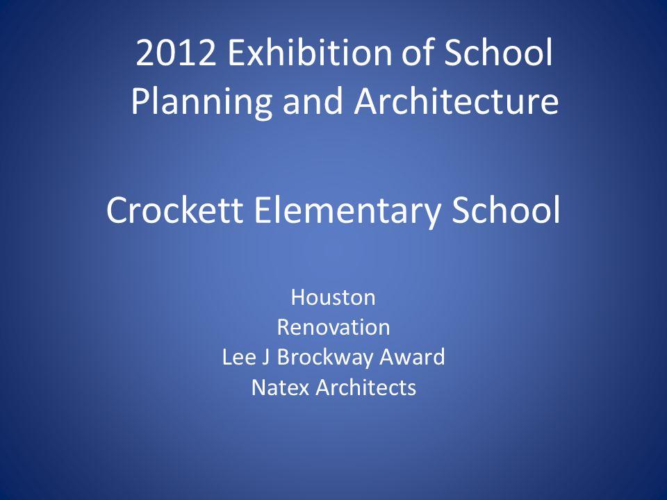 Crockett Elementary School Houston Renovation Lee J Brockway Award Natex Architects 2012 Exhibition of School Planning and Architecture