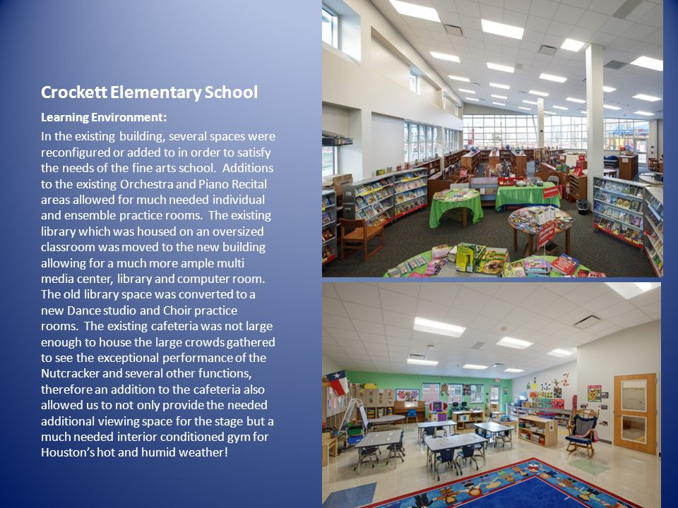 Crockett Elementary School Learning Environment: In the existing building, several spaces were reconfigured or added to in order to satisfy the needs