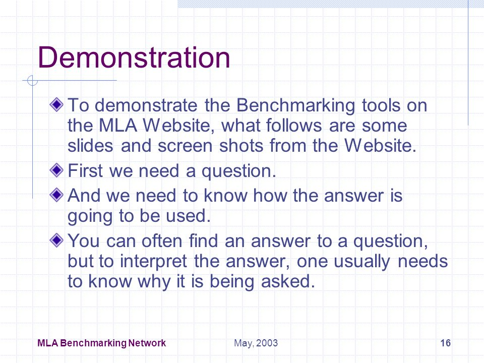 MLA Benchmarking Network15May, 2003 How many tables are there.