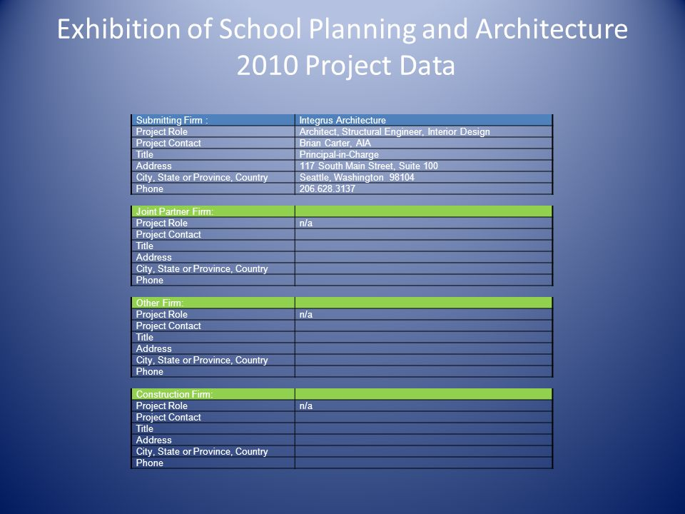 Exhibition of School Planning and Architecture 2010 Project Data Submitting Firm :Integrus Architecture Project RoleArchitect, Structural Engineer, In