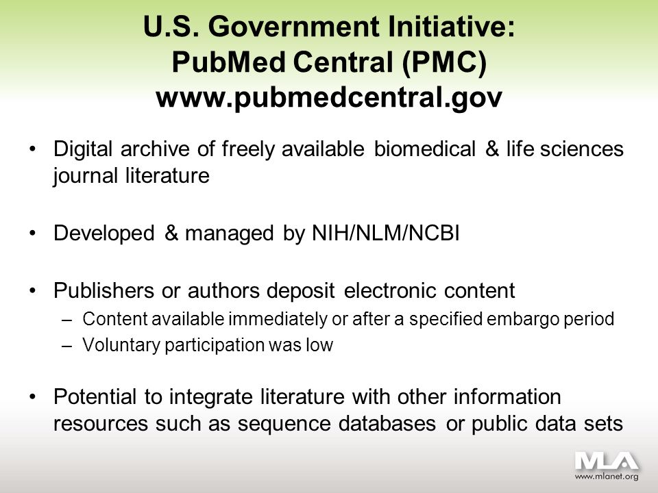 U.S. Government Initiative: PubMed Central (PMC) www.pubmedcentral.gov Digital archive of freely available biomedical & life sciences journal literatu
