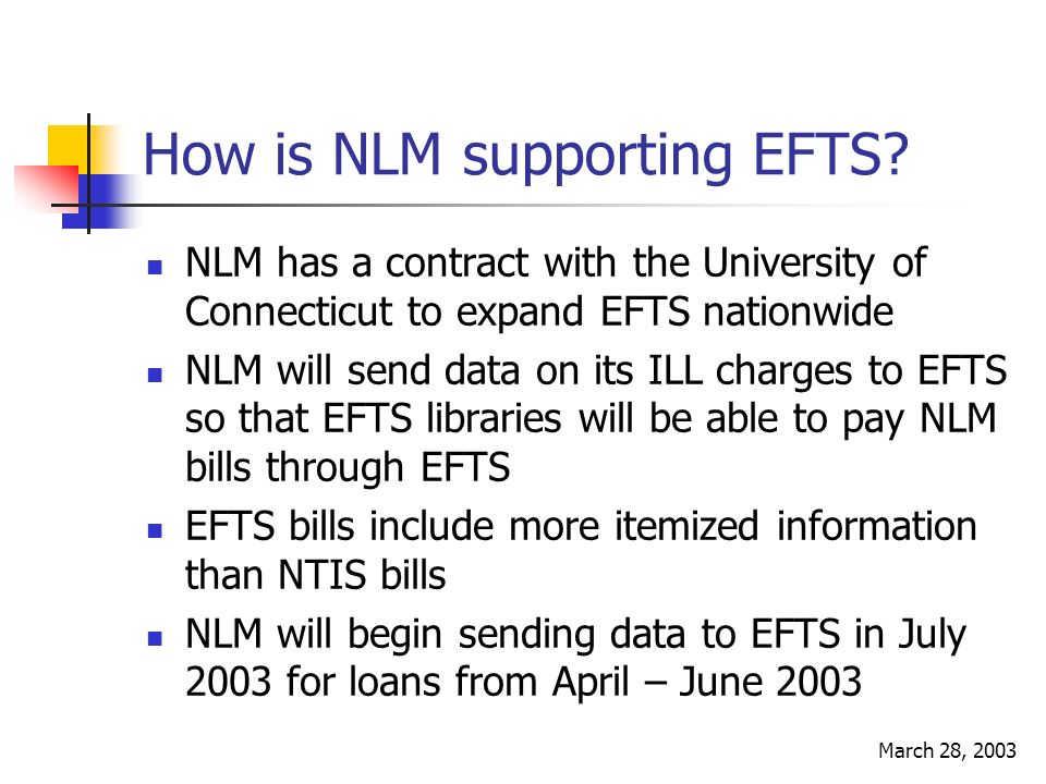 March 28, 2003 How is NLM supporting EFTS.