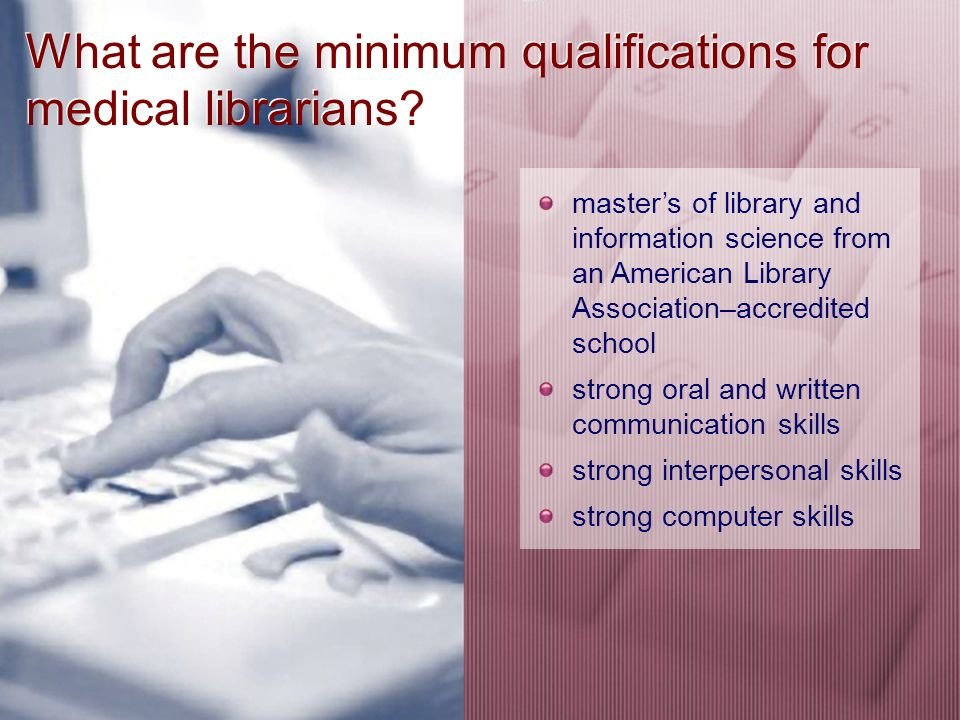 What abilities must medical librarians have.
