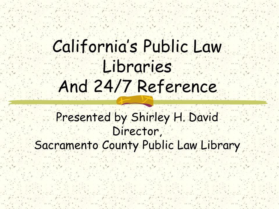 Californias Public Law Libraries 58 County Law Libraries Bernard E.