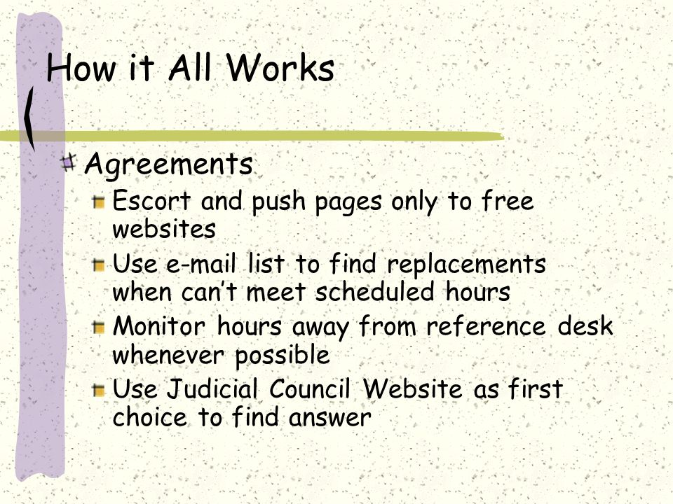 How it All Works Coordinator duties Monitors scripts and other data Facilitates between MCLS staff and Law Librarians Originates most listserv discussions Coordinates PR and links Reports to CCCLL