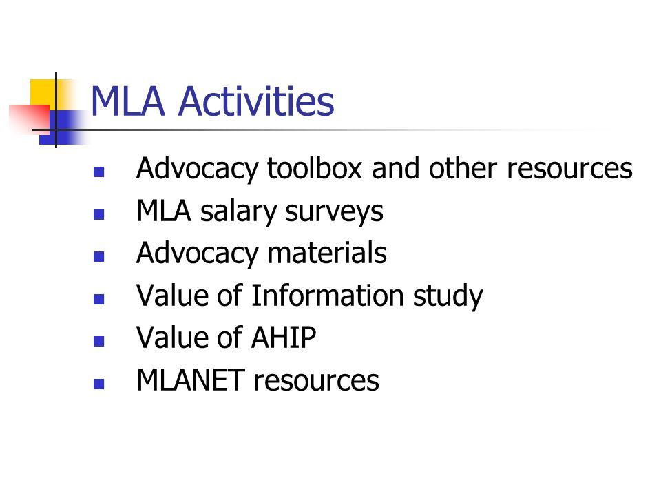 MLA Activities Advocacy toolbox and other resources MLA salary surveys Advocacy materials Value of Information study Value of AHIP MLANET resources