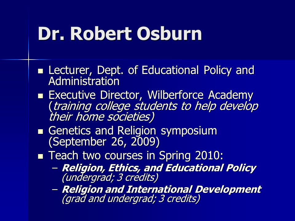 Dr. Robert Osburn Lecturer, Dept. of Educational Policy and Administration Lecturer, Dept.