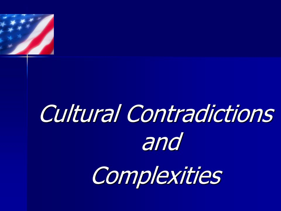 Cultural Contradictions and Complexities