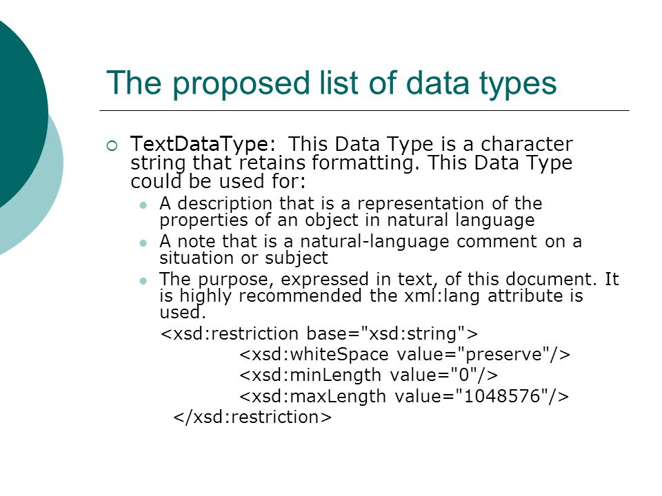 The proposed list of data types TextDataType: This Data Type is a character string that retains formatting. This Data Type could be used for: A descri