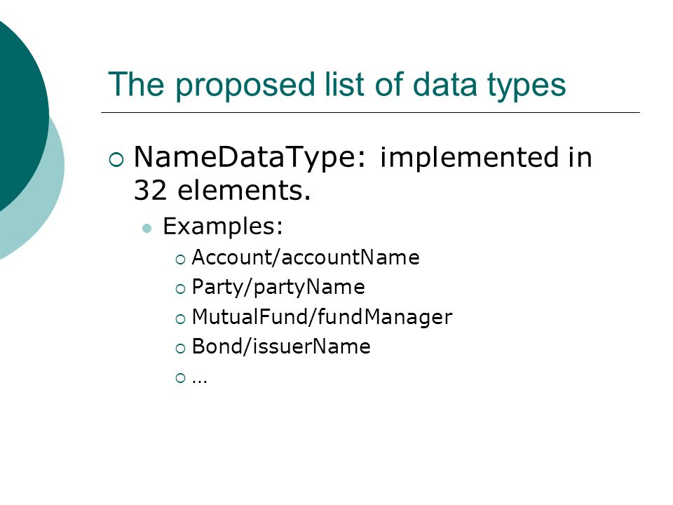The proposed list of data types ValueDataType: This expresses the concept of numeric worth in general.