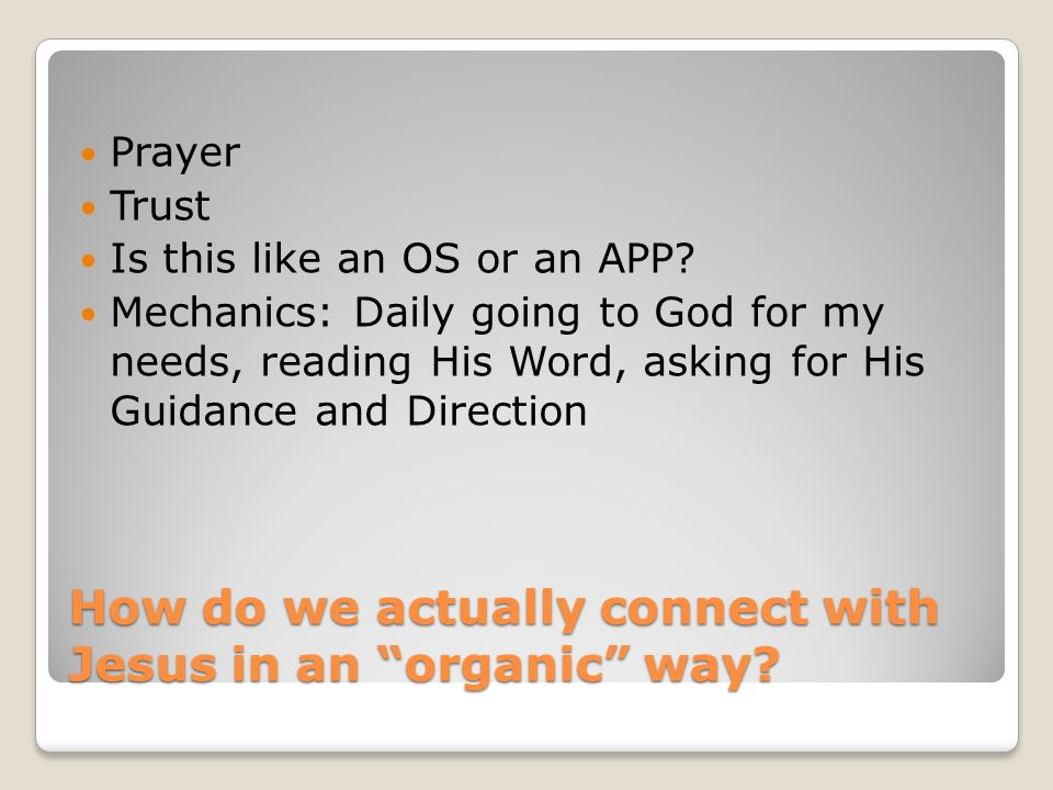 How do we actually connect with Jesus in an organic way.