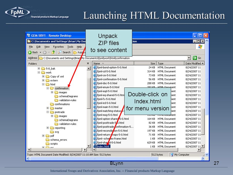 BLynn27 Launching HTML Documentation Unpack ZIP files to see content Double-click on Index.html for menu version