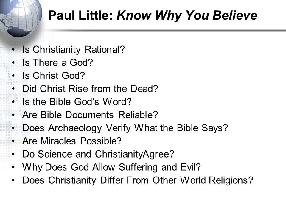 Paul Little: Know Why You Believe Is Christianity Rational? Is There a God? Is Christ God? Did Christ Rise from the Dead? Is the Bible Gods Word? Are