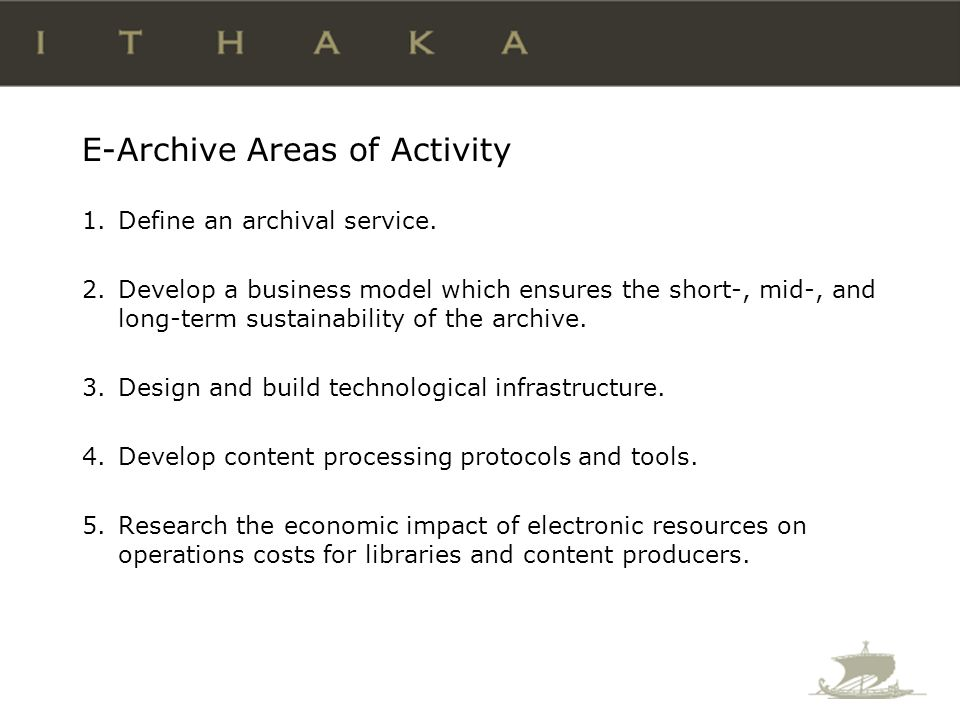 E-Archive Areas of Activity 1.Define an archival service.