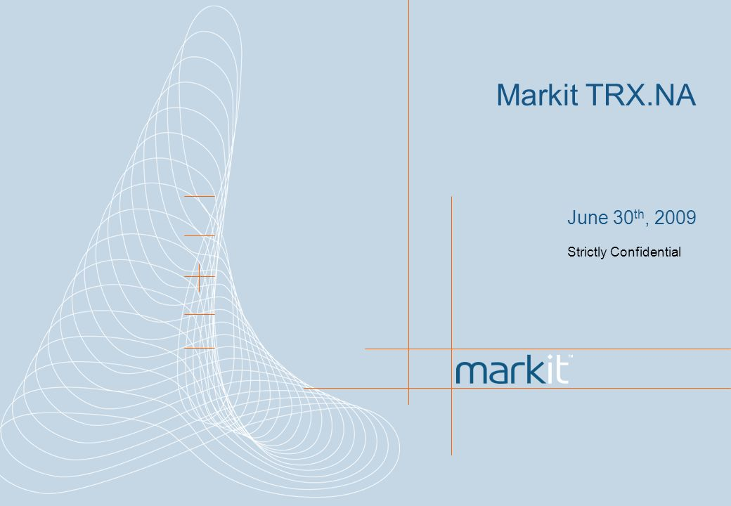 Markit TRX.NA June 30 th, 2009 Strictly Confidential