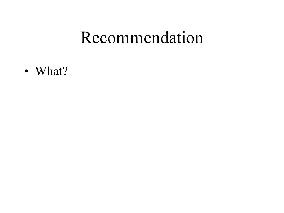 Recommendation What?