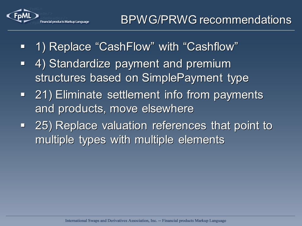 BPWG/PRWG recommendations 1) Replace CashFlow with Cashflow 4) Standardize payment and premium structures based on SimplePayment type 21) Eliminate se